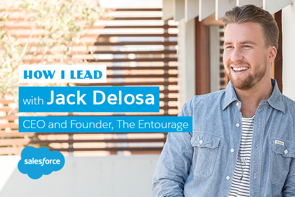 How I lead: Jack Delosa, The Entourage