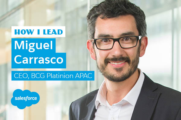 How I lead: Miguel Carrasco, CEO, BCG Platinion APAC