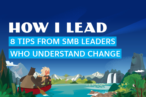 8 tips from SMB leaders who understand change