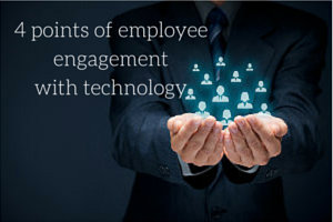 The Right Technology Plays a Crucial Point in Employee Engagement
