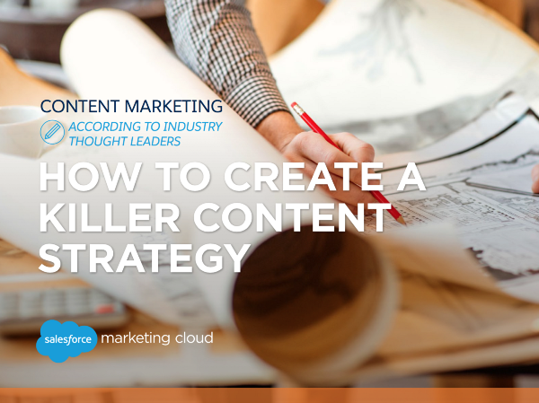Content marketing. According to industry thought leaders. How to create a killer content strategy.