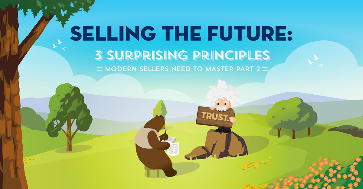 Selling the Future: 3 Surprising Principles Modern Sellers Need to Master, Part 2