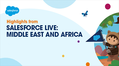 Salesforce Live Middle East and Africa: The Most Valuable Moments