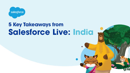 5 Key Takeaways from Salesforce Live: India
