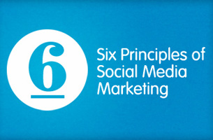 Practice the Six Principles of Social Media Marketing