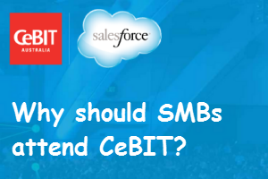 Top 5 reasons why Aussie SMBs should attend CeBIT