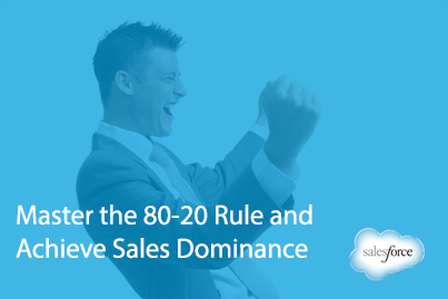 Master the 80-20 Rule and Achieve Sales Dominance
