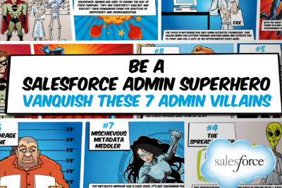 7 Salesforce Admin Villains and How to Defeat Them [SlideShare]
