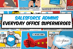 Salesforce Admins: Everyday Office Superheroes