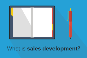 What Is Sales Development? (And Why It's Important)