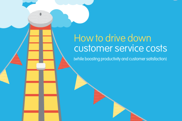 3 Ways to Drive Down Customer Service Costs Whilst Boosting Satisfaction