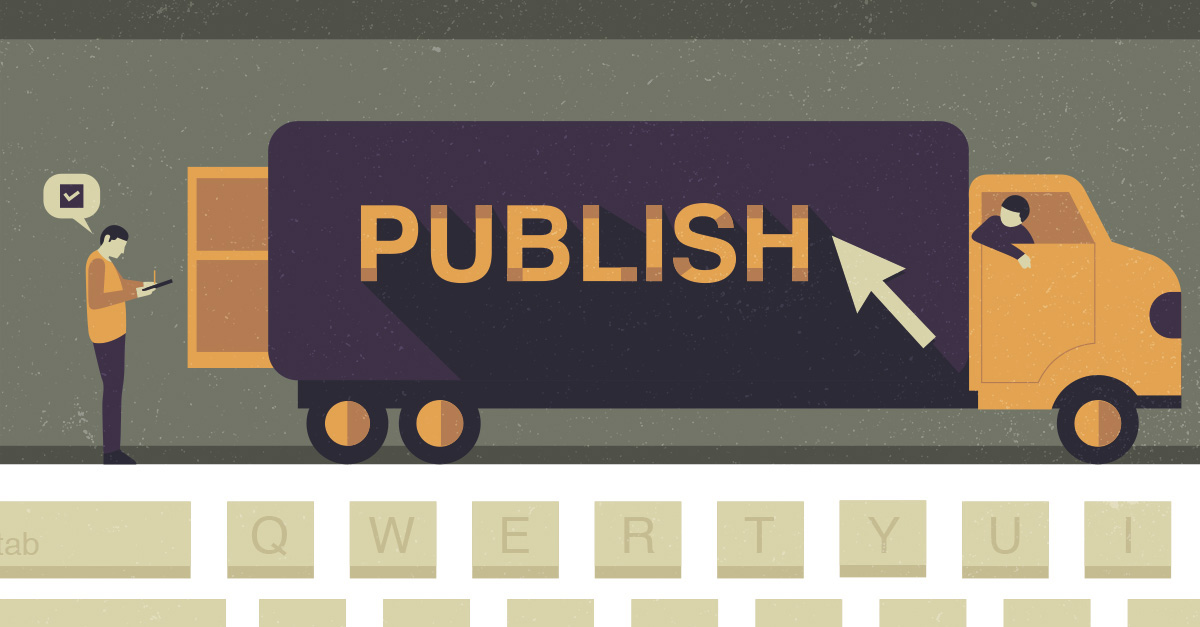 Before You Click Publish, Here's What to Do With Your Content