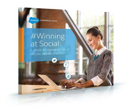 #Winning at Social: 4 Steps to Enhance Your Social Media Strategy: A New Salesforce E-Book