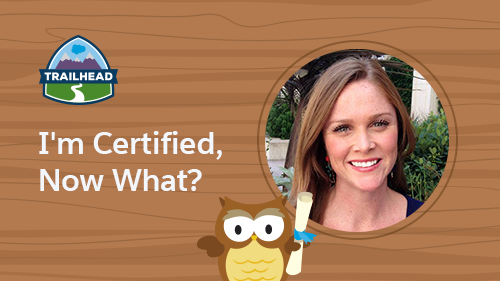I'm Salesforce Certified—Now What? 8 Tips to Prepare you for Your #DreamJob