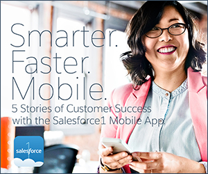 "Smarter. Faster. Mobile. ""5 Stories of Customer Success with the Salesforce1 Mobile App"" — A New Salesforce E-Book"