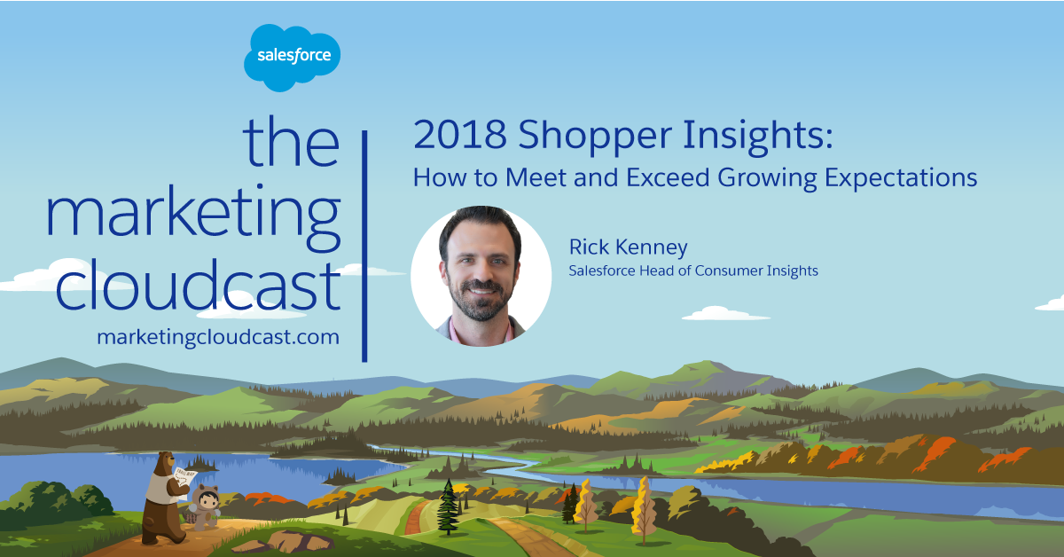 2018 Shopper Insights: How to Meet and Exceed Growing Expectations (Podcast)