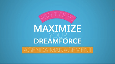 Dreamforce Pro Tips: 4 Tips for Agenda Management