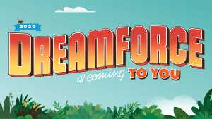 Dreamforce is coming to you.